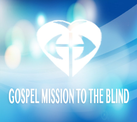 Gospel Mission To The Blind